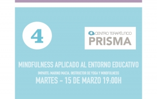 CONFERENCIA 4 - MINDFULNESS APLICADO AL ENTORNO EDUCATIVO HOSPITAL PRISMA